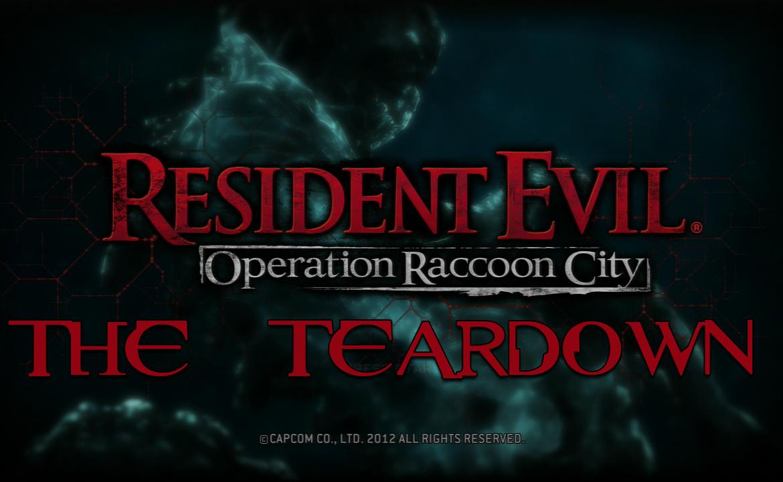 The+Teardown%3A+Resident+Evil%3A+Operation+Raccoon+City