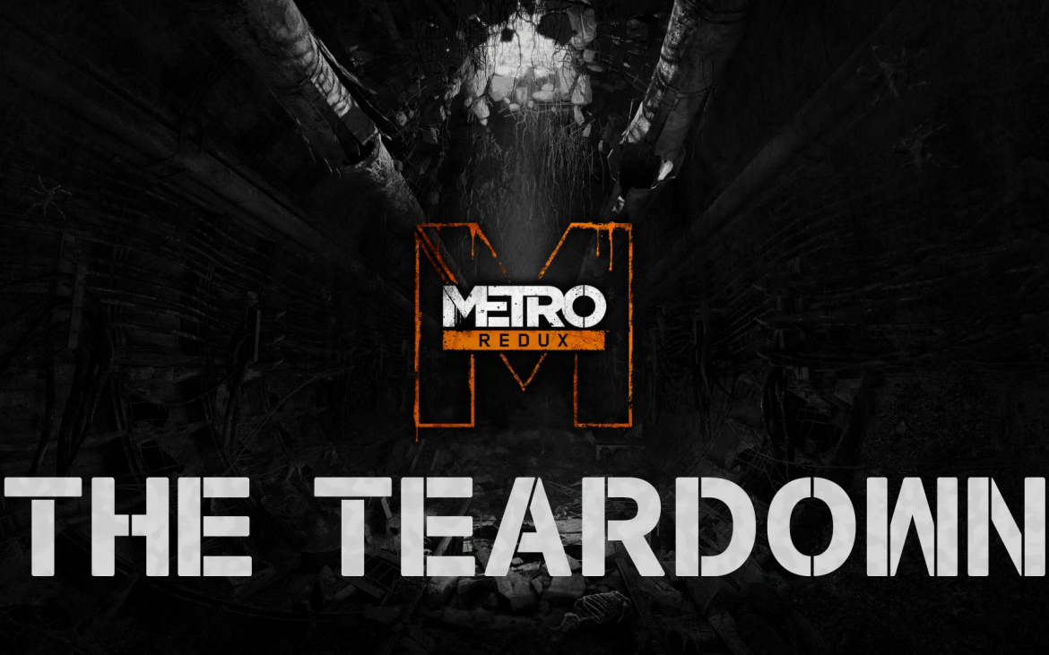 The Teardown: Metro: Last Light: Redux