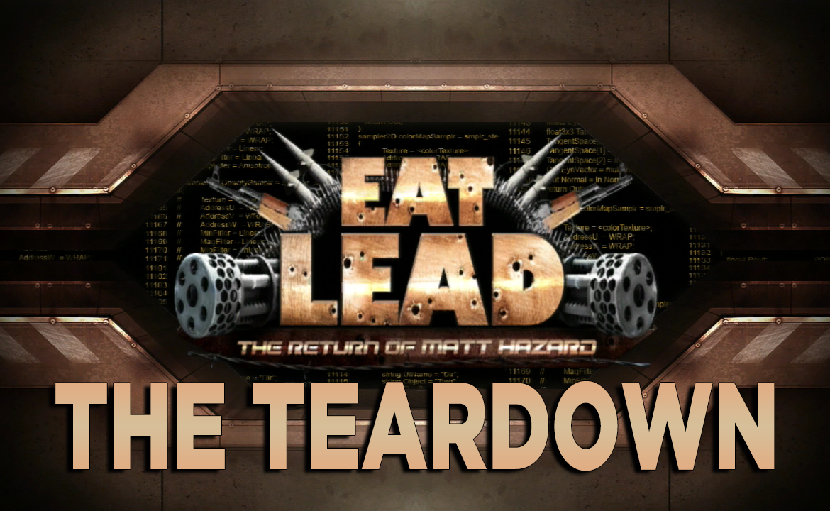 The Teardown: Eat Lead: The Return of Matt Hazard