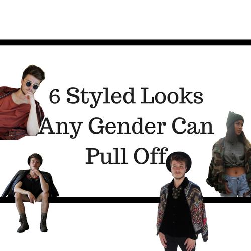 How To: 6 Styled Looks Any Gender Can Pull Off