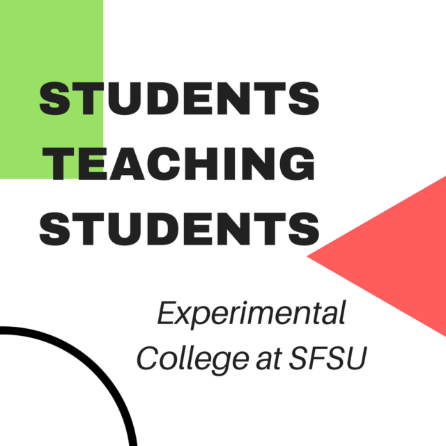 Students Teaching Students: Experimental College at SF State