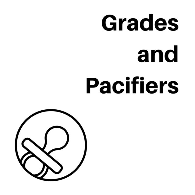 Grades and Pacifiers