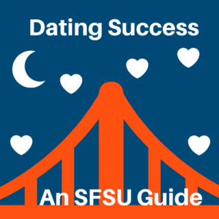 Dating Success: A Romantic SFSU Guide