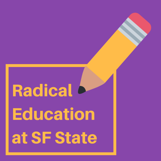 Radical Education: Experimental Education at SFSU