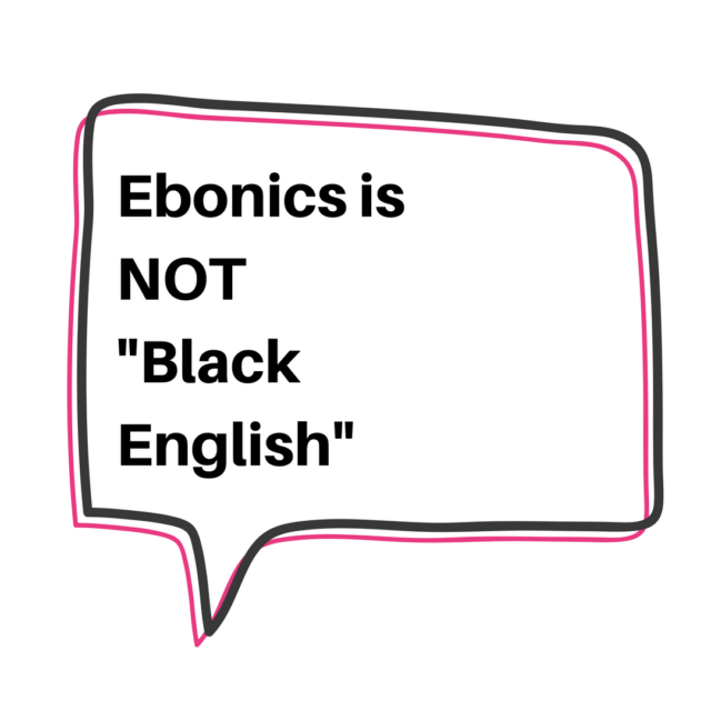 Ebonics is NOT