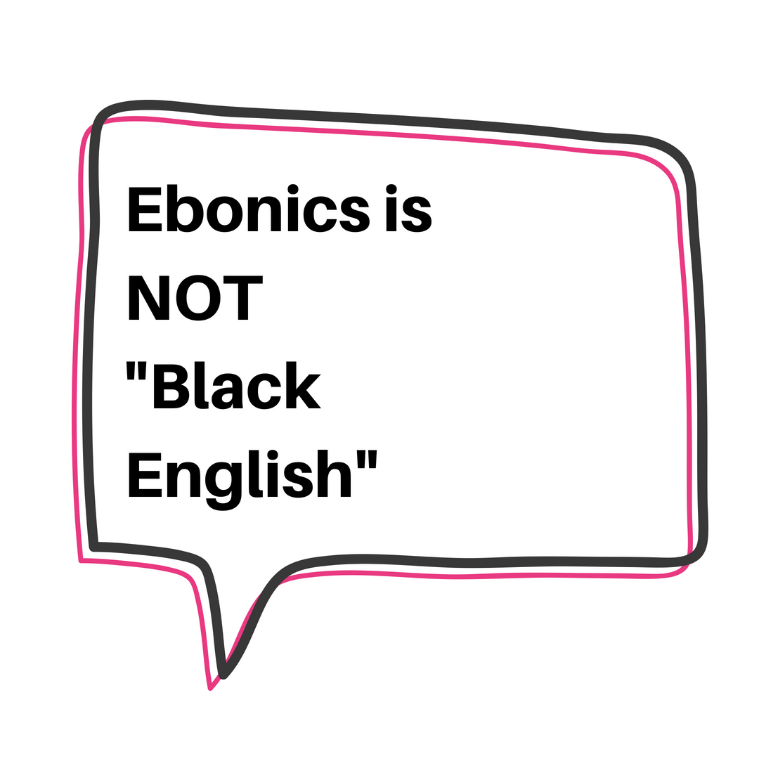 "Ebonics is NOT ""Black English"""