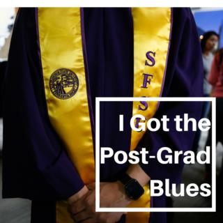 I Got the Post-Grad Blues