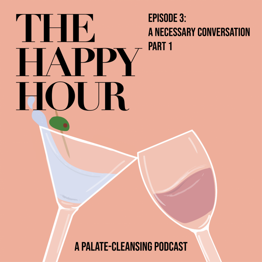 The Happy Hour Episode 3: A NECESSARY CONVERSATION Parts 1 & 2