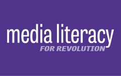 Media Literacy for Revolution